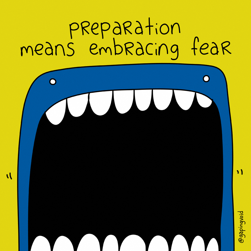 inspirational graphic that includes the phrase 'preparation means embracing fear'
