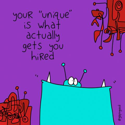 "Cartoon image that reads ""You're ""unique"" is what actually gets you hired"""