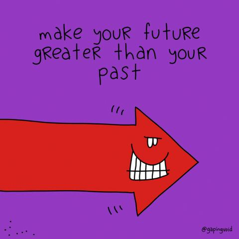 """cartoon images that includes the phrase """"make your future greater than your past"""""""
