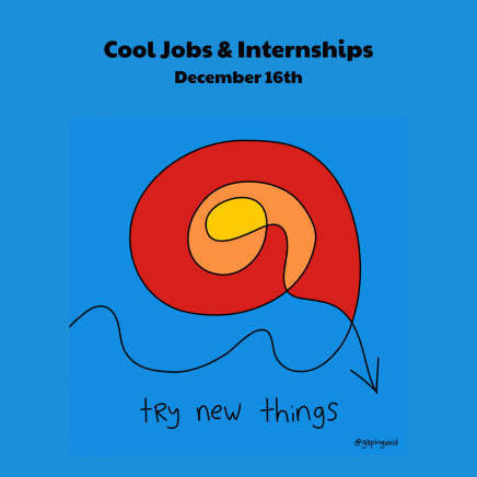 """Image that says """"Cool Jobs & Internships"""" which a doodle underneath it that says """"Try new things"""""""""""