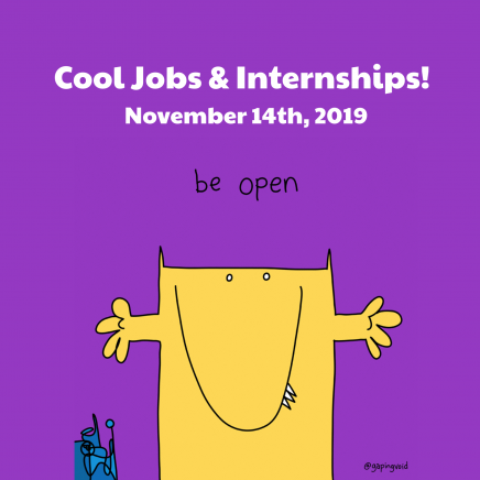 "Image that says ""Cool Jobs & Internships"" which a doodle underneath it that says ""Be Open"""