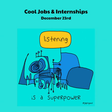 """Image that says """"Cool Jobs & Internships"""" which a doodle underneath it that says """"Listening"""""""