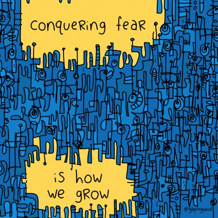 "Cartoon image that reads ""conquering fear is how we grow""."