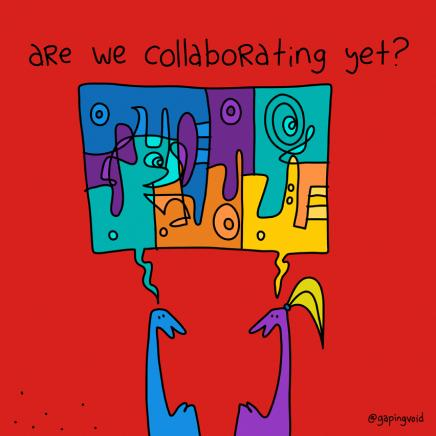 "cartoon image that includes the text ""are we collaborating yet?"""