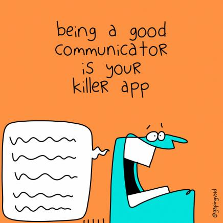"Cartoon image that reads ""Being a good communicator is your killer app""."